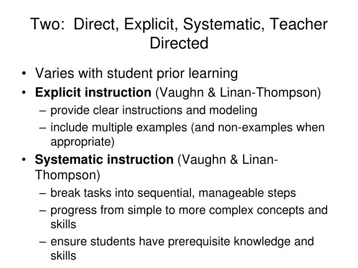 Two:  Direct, Explicit, Systematic, Teacher Directed