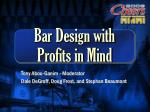 bar design with profits in mind