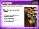 implementing a cutting edge beverage program