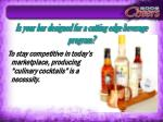 is your bar designed for a cutting edge beverage program