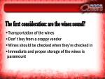 the first consideration are the wines sound
