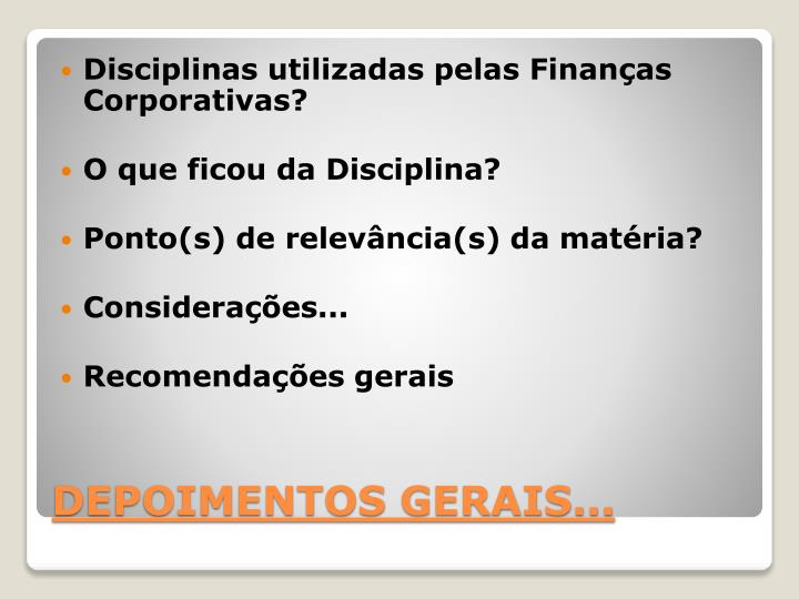 Disciplinas utilizadas pelas Finanças Corporativas?