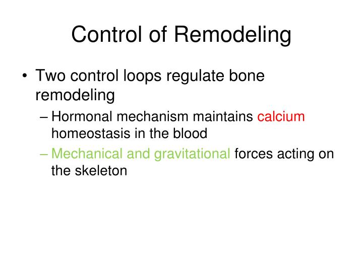 Control of Remodeling