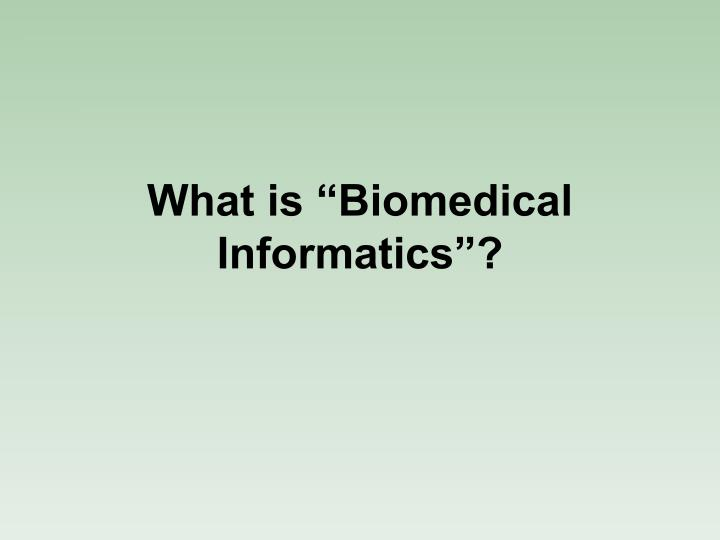 what is biomedical informatics