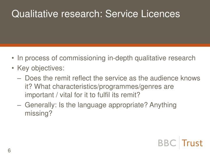 Qualitative research: Service Licences