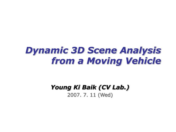 dynamic 3d scene analysis from a moving vehicle