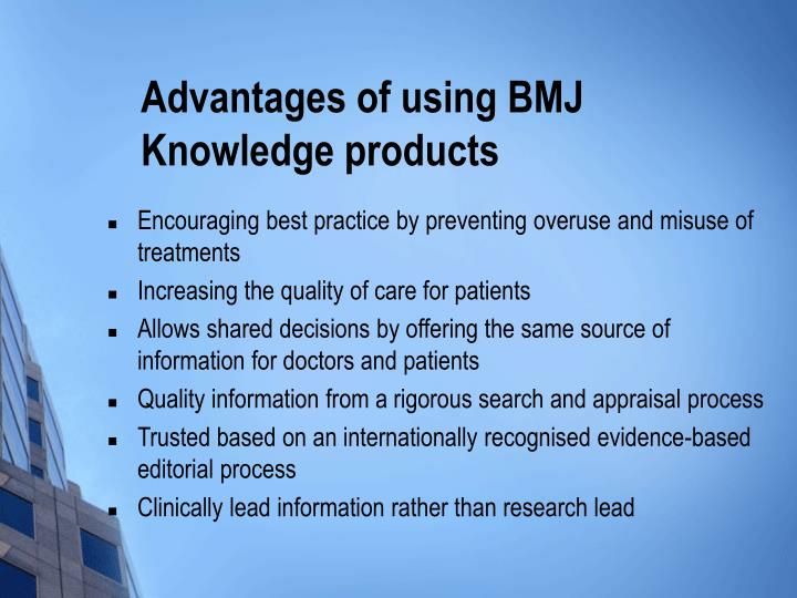 Advantages of using BMJ Knowledge products