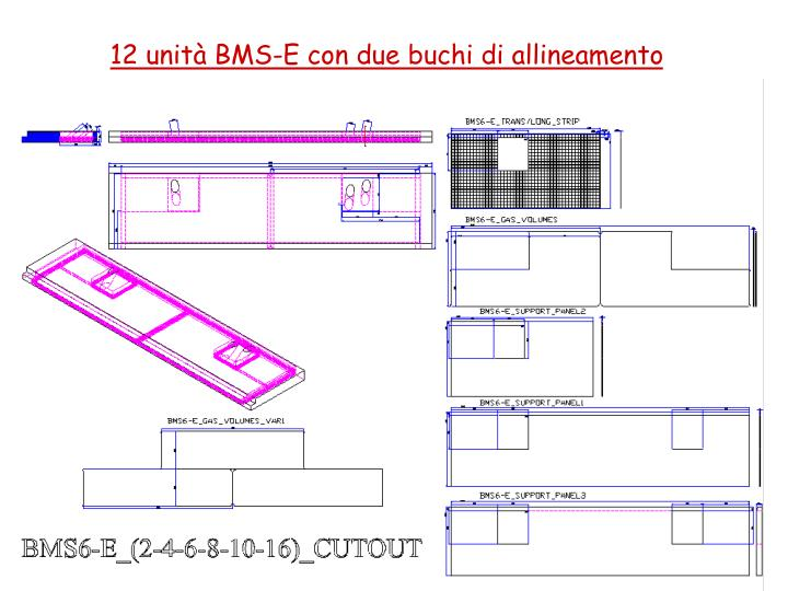 12 unità BMS-E con due buchi di allineamento