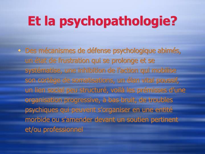 Et la psychopathologie?