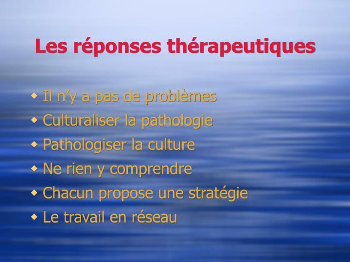Les réponses thérapeutiques