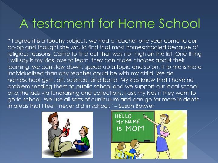 A testament for Home School