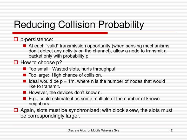 Reducing Collision Probability