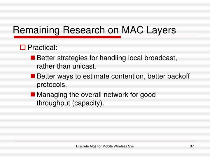 Remaining Research on MAC Layers