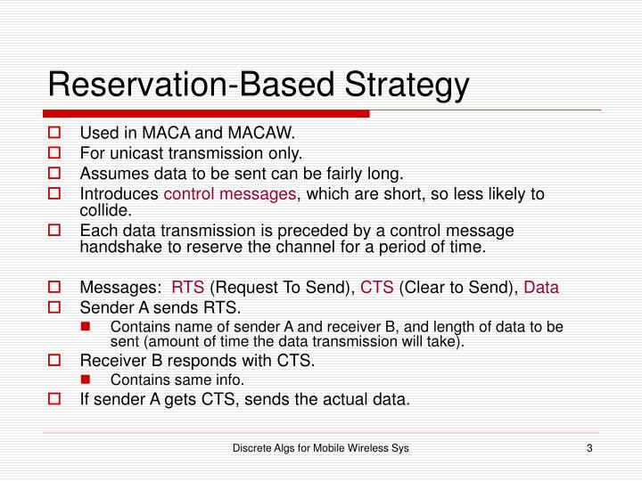 Reservation based strategy