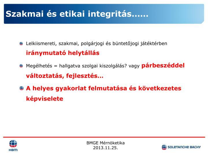 Szakmai és etikai integritás……