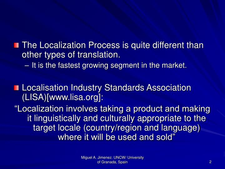 The Localization Process is quite different than other types of translation.