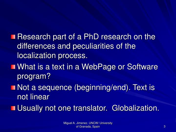 Research part of a PhD research on the differences and peculiarities of the localization process.