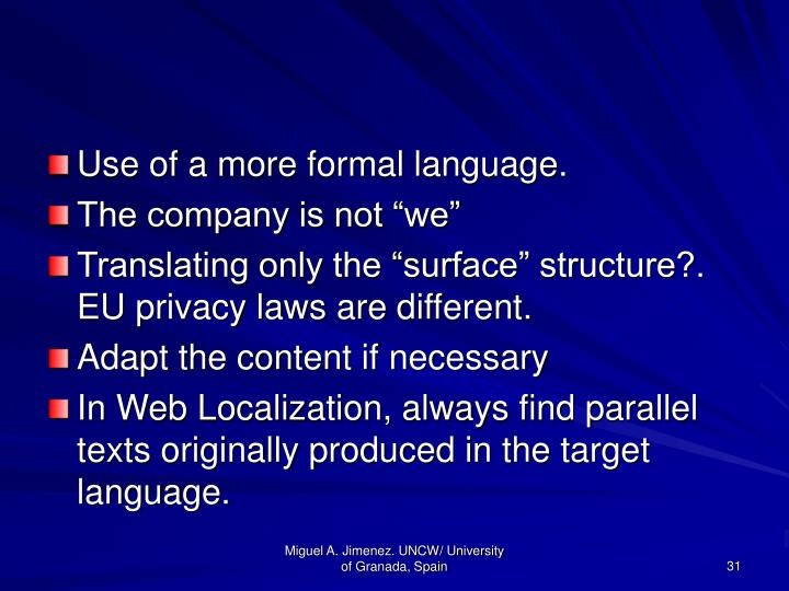 Use of a more formal language.