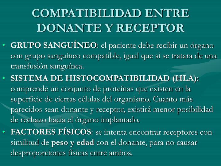 COMPATIBILIDAD ENTRE DONANTE Y RECEPTOR