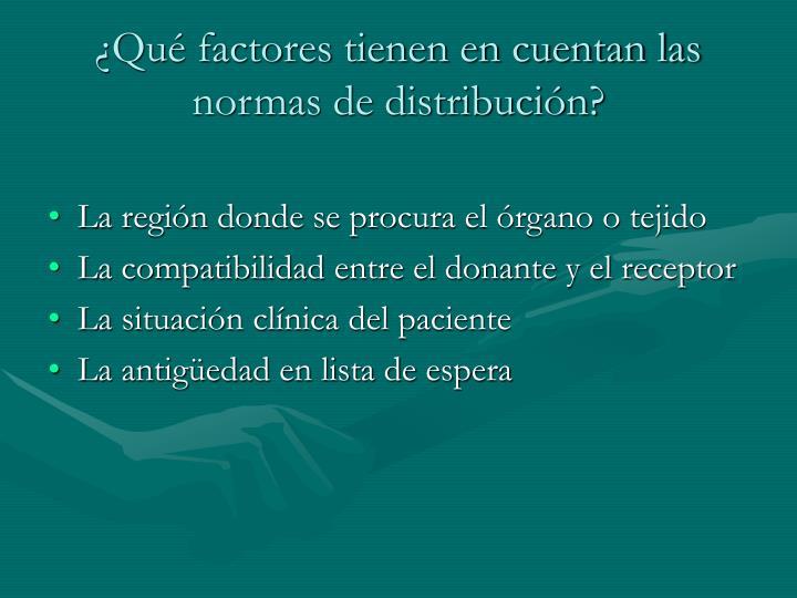 ¿Qué factores tienen en cuentan las normas de distribución?