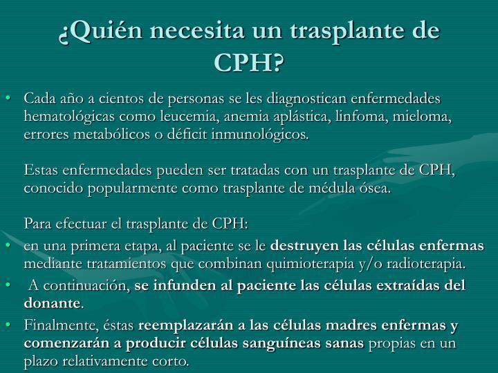¿Quién necesita un trasplante de CPH?