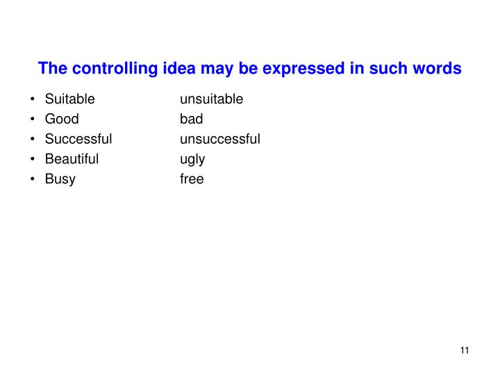 The controlling idea may be expressed in such words
