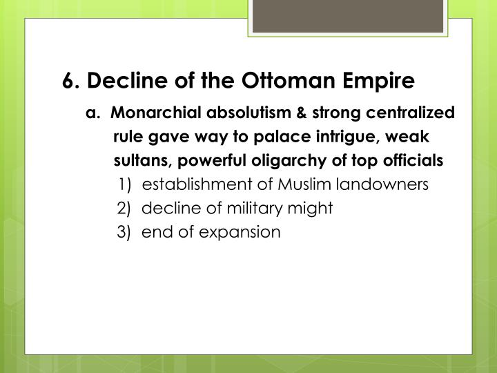 6. Decline of the Ottoman Empire