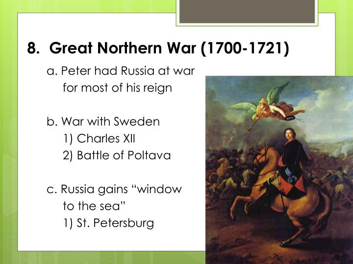 8.  Great Northern War (1700-1721)