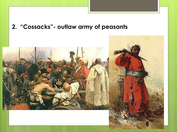 "2.  ""Cossacks""- outlaw army of peasants"