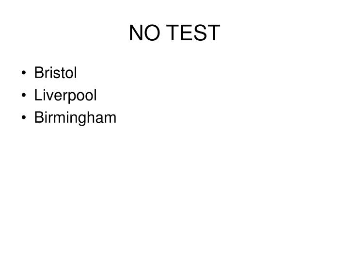NO TEST