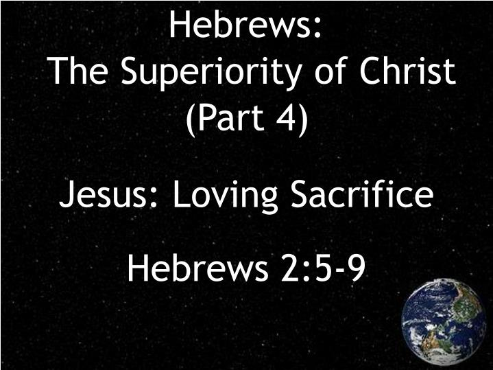 hebrews the superiority of christ part 4 n.