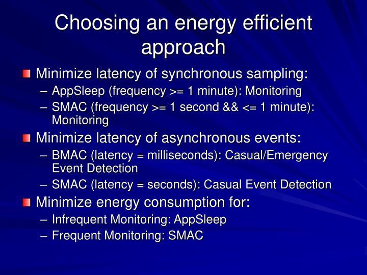 Choosing an energy efficient approach