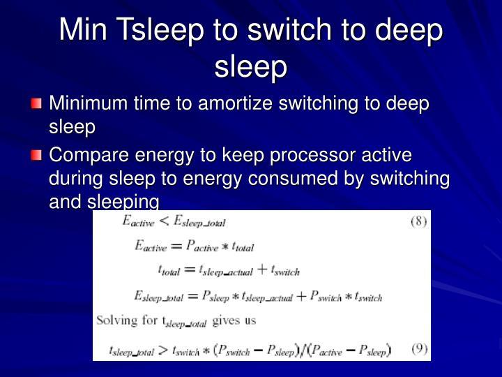 Min Tsleep to switch to deep sleep