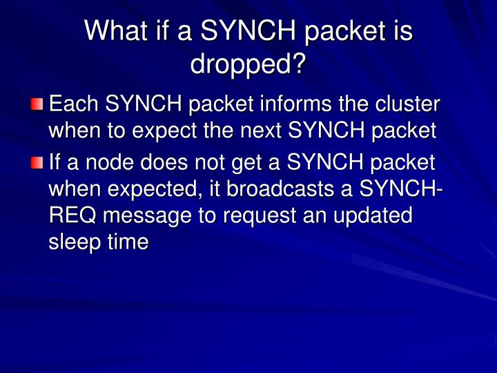 What if a SYNCH packet is dropped?