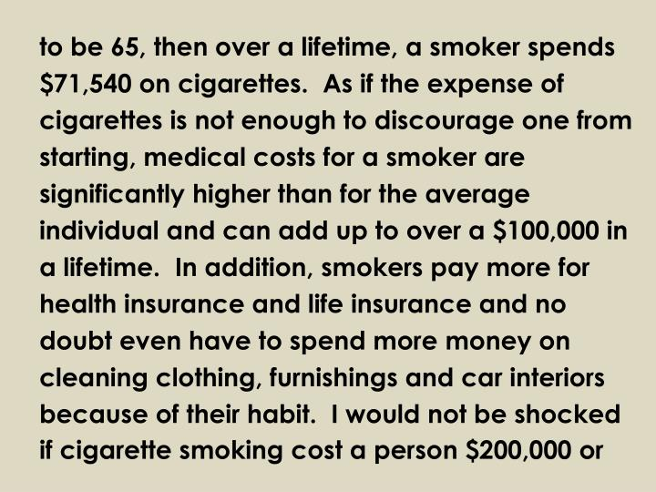 to be 65, then over a lifetime, a smoker spends