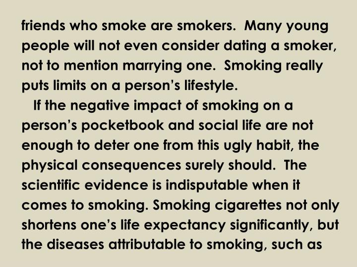 friends who smoke are smokers.  Many young