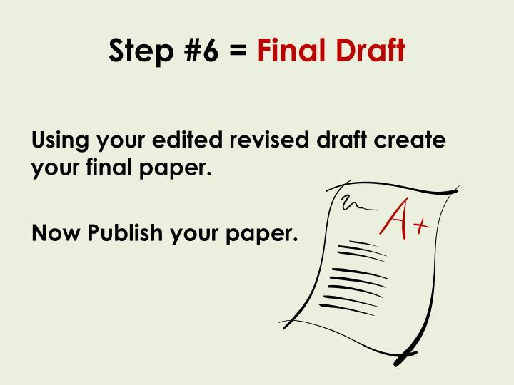 Step #6 =