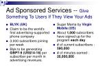 ad sponsored services give something to users if they view your ads