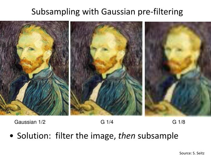 Subsampling with Gaussian pre-filtering