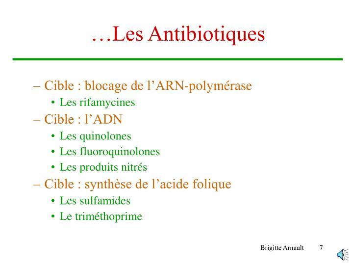 …Les Antibiotiques