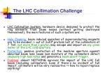 the lhc collimation challenge