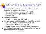why a 450 gev engineering run