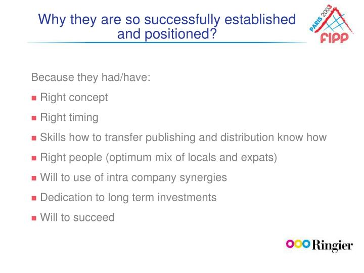 Why they are so successfully established and positioned?