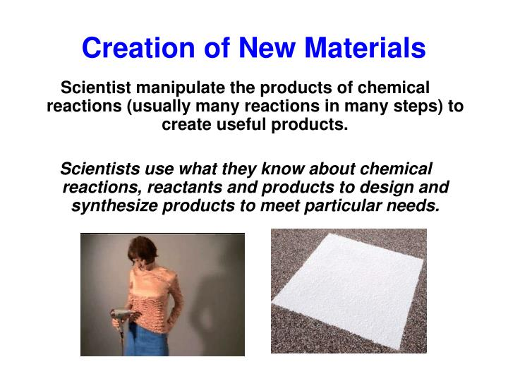 Creation of New Materials