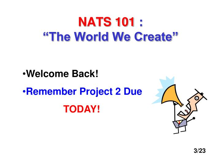 Nats 101 the world we create