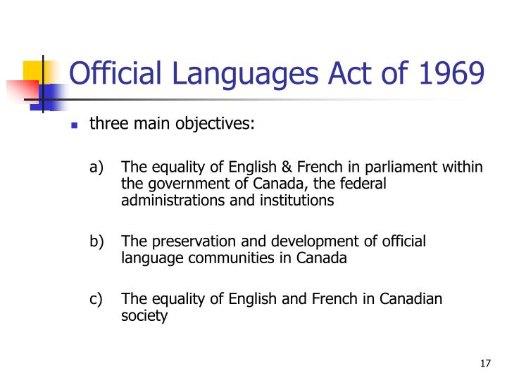 the official languages act of 1969 The official languages' act of canada claude bélanger, department of history, marianopolis college following the recommendations of the royal commission on.