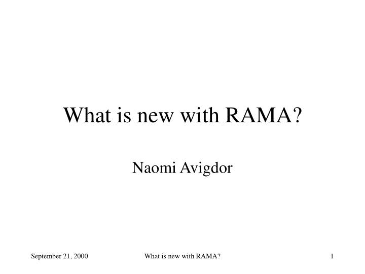 what is new with rama n.