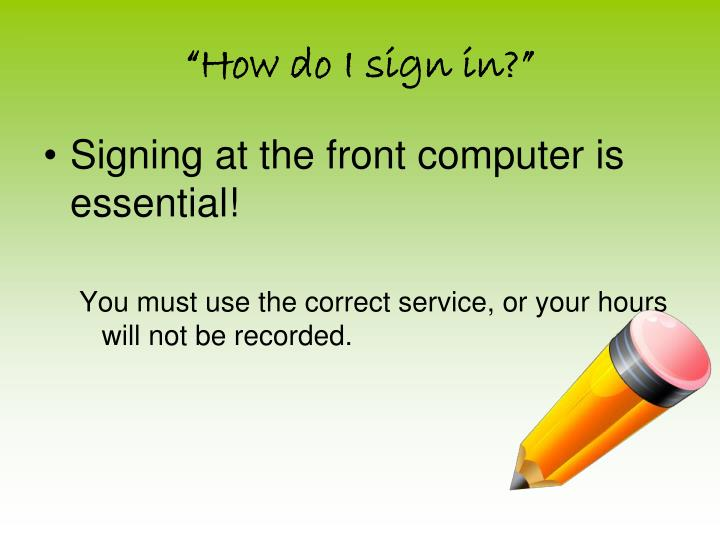 """""""How do I sign in?"""""""