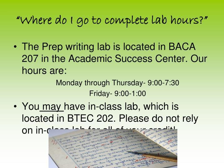 """Where do I go to complete lab hours?"""