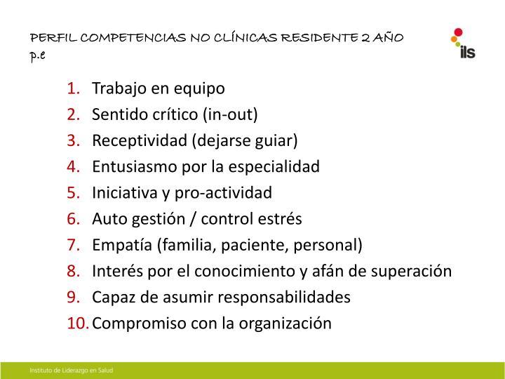 PERFIL COMPETENCIAS NO CLÍNICAS RESIDENTE 2 AÑO
